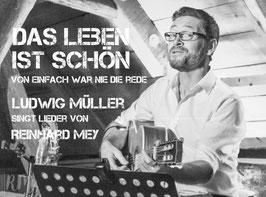 """""""Das Leben ist schön"""" - Der Reinhard Mey Liederabend"""