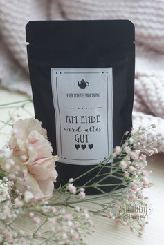 Am ENDE wird alles Gut Tee