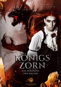 Königszorn - Das Hohelied der Magier I
