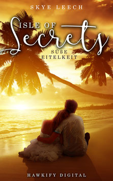 Isle of Secrets 2 – Süße Eitelkeit