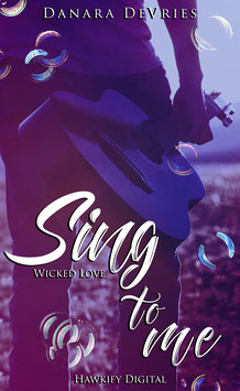 Sing to me – Wicked Love