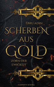 Scherben aus Gold – Zorn der Ewigkeit
