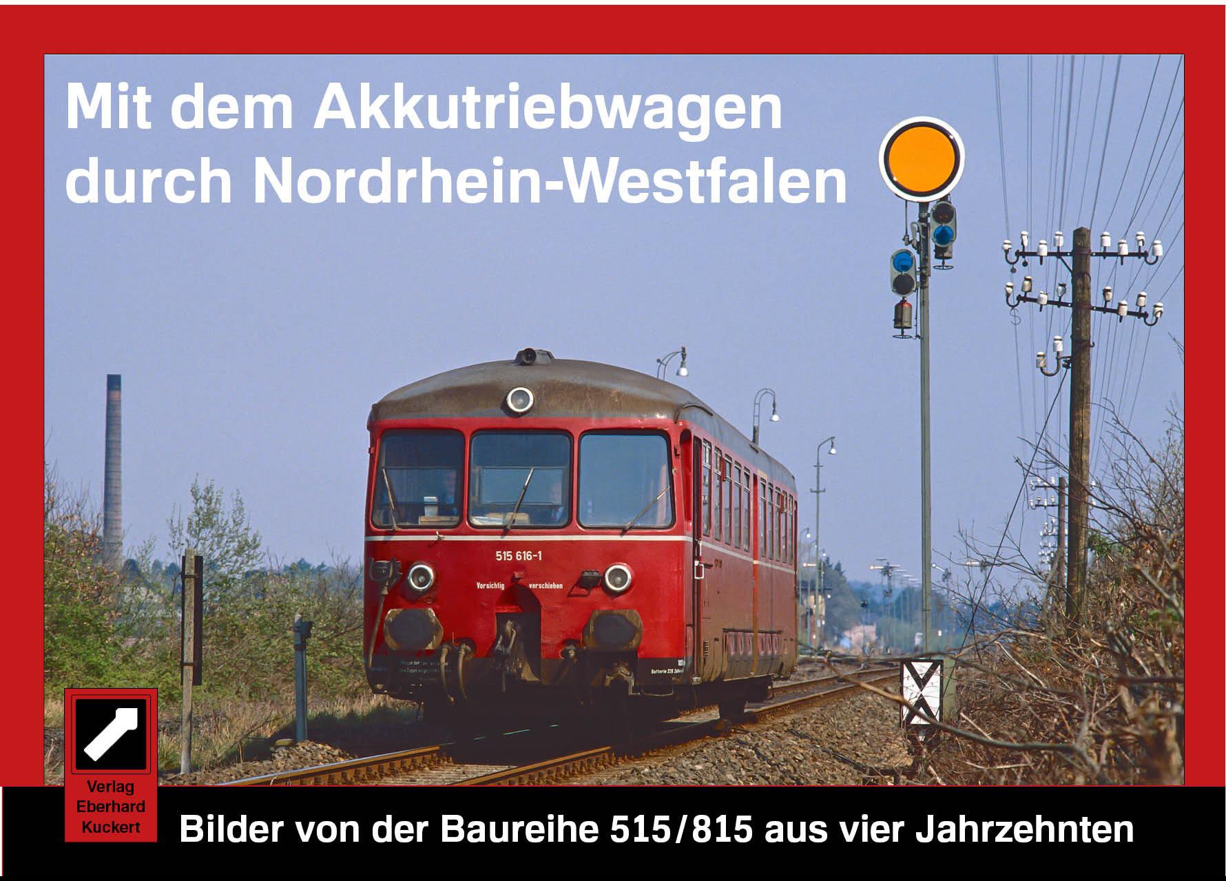 Mit dem Akkutriebwagen durch Nordrhein-Westfalen. Bilder von der Baureihe 515/815 aus vier Jahrzehnten
