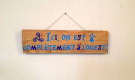 """Pancarte personnalisable """"à l'Ouest"""""""
