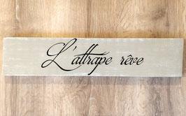 """Pancarte personnalisable """"attrape rêve"""" beige patiné"""