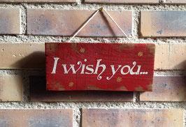 """Décoration de Noël, personnalisable, pancarte rouge vieillie , """"I wish you"""""""