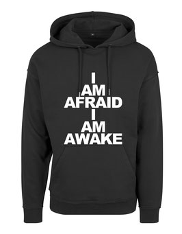Hoodie I AM AFRAID, I AM AWAKE (schwarz)