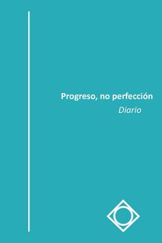 PROGRESO, NO PERFECCIÓN