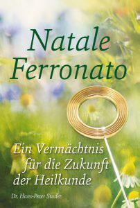 Natale Ferronato – Ein Vermächtnis für die Zukunft der Heilkunde