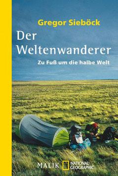 Der Weltenwanderer - Zu Fuß um die halbe Welt
