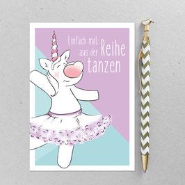Ella Einhorn- Einfach mal aus der Reihe tanzen - A6 Postkarte