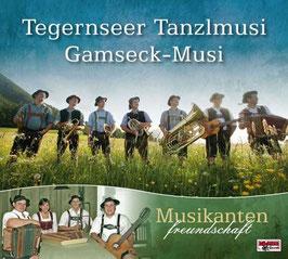 CD Tegernseer Tanzlmusi und Gamseck Musi - Musikantenfreundschaft