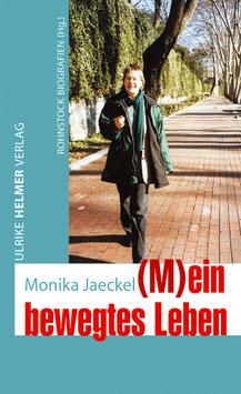 Monika Jaeckel: (M)ein bewegtes Leben