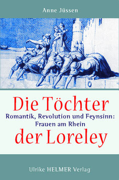 Anne Jüssen: Die Töchter der Loreley