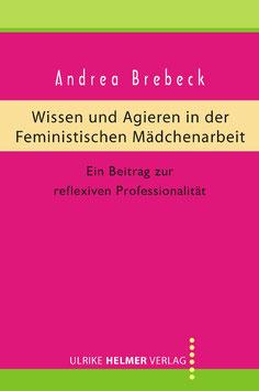 Andrea Brebeck: Wissen und Agieren in der Feministischen Mädchenarbeit