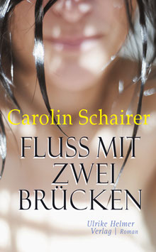 Carolin Schairer: Fluss mit zwei Brücken