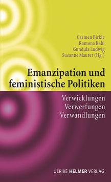 Carmen Birkle, Ramona Kahl, Gundula Ludwig, Susanne Maurer (Hg.): Emanzipation und feministische Politiken