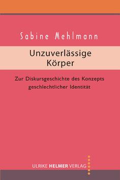 Sabine Mehlmann: Unzuverlässige Körper