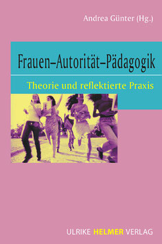 Andrea Günter (Hg. ): Frauen – Autorität – Pädagogik