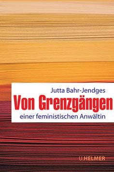 Jutta Bahr-Jendges: Von Grenzgängen