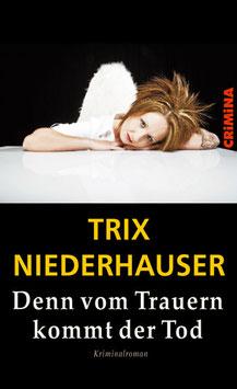 Niederhauser, Trix: Denn vom Trauern kommt der Tod