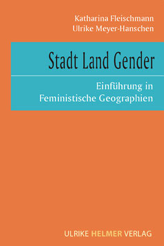 Katharina Fleischmann, Ulrike Meyer-Hanschen: Stadt Land Gender