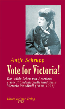 Schrupp, Antje: Vote for Victoria!