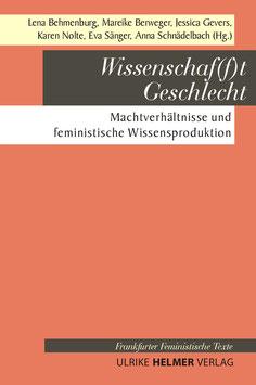 Lena Behmenburg, Mareike Berweger, Jessica Gevers, Karen Nolte, Eva Sänger, Anna Schnädelbach (Hg.): Wissenschaf(f)t Geschlecht