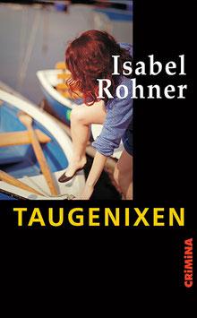 Isabel Rohner: Taugenixen