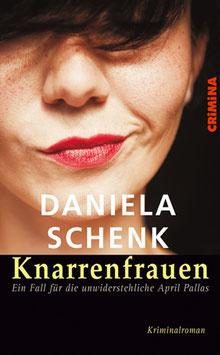 Daniela Schenk: Knarrenfrauen