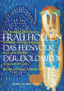 Heide Göttner-Abendroth: Frau Holle. Das Feenvolk der Dolomiten