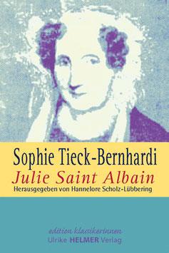 Sophie Tieck-Bernhardi: Julie Saint Albain