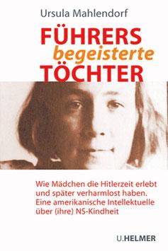 Ursula Mahlendorf: Führers begeisterte Töchter
