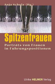 Anja Schulz (Hg.): Spitzenfrauen