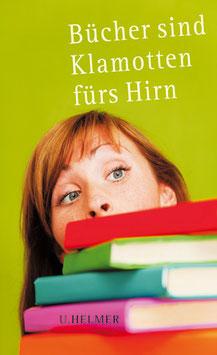 Ulrike Helmer (Hg.): Bücher sind Klamotten fürs Hirn
