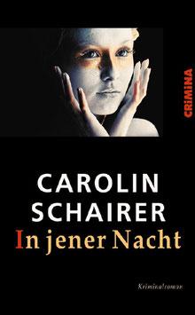 Carolin Schairer: In jener Nacht