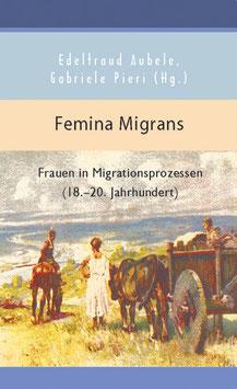 Edeltraud Aubele, Gabriele Pieri (Hg.): Femina Migrans