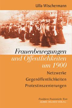 Ulla Wischermann: Frauenbewegungen und Öffentlichkeiten um 1900