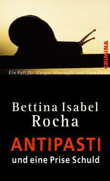 Bettina Isabel Rocha: Antipasti und eine Prise Schuld