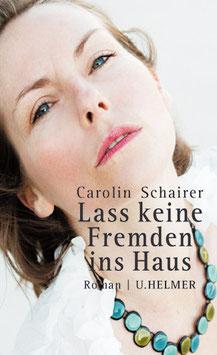 Carolin Schairer: Lass keine Fremden ins Haus