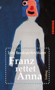 Sylvia Rosenkranz-Hirschhäuser: Franz rettet Anna