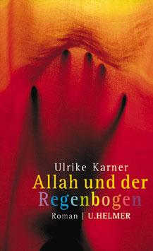 Ulrike Karner: Allah und der Regenbogen