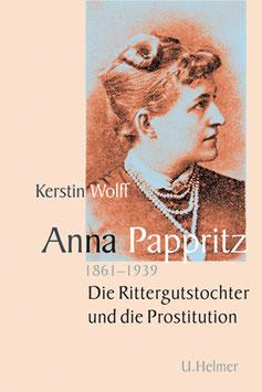 Wolff, Kerstin: Anna Pappritz (1861-1939)