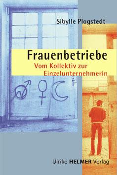 Sibylle Plogstedt: Frauenbetriebe