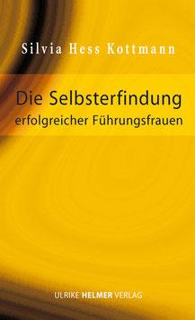 Silvia Hess Kottmann: Die Selbsterfindung erfolgreicher Führungsfrauen