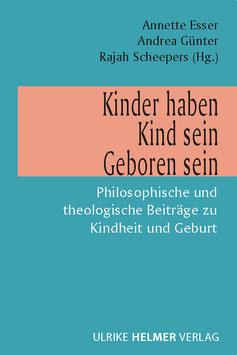 Esser, Annette & Günter, Andrea & Scheepers, Rajah (Hg.): Kinder haben - Kind sein - Geboren sein