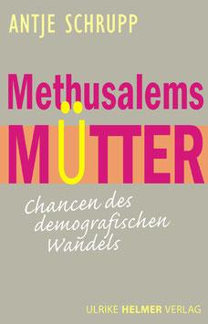 Antje Schrupp: Methusalems Mütter