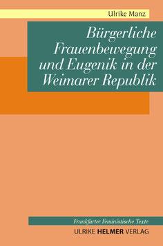 Ulrike Manz: Bürgerliche Frauenbewegung und Eugenik in der Weimarer Republik