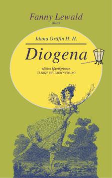 Fanny Lewald alias Iduna Gräfin H.H.: Diogena