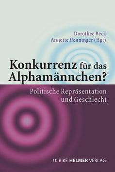 Dorothee Beck, Annette Henninger (Hg.): Konkurrenz für das Alphamännchen